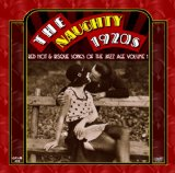 The Naughty 1920s Red Hot and Risque Songs Of The Jazz Age Volume 1