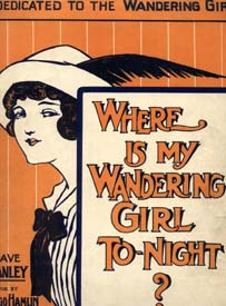 Where Is My Wandering Girl Tonight?